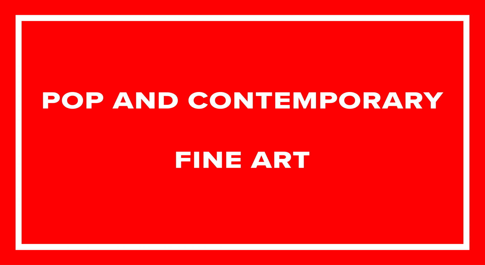 Pop and Contemporary Fine Art